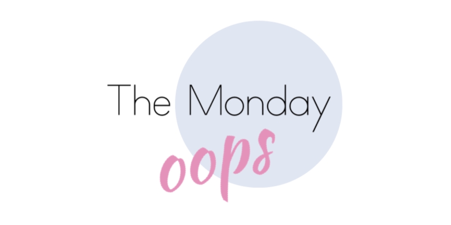 The Monday Oops